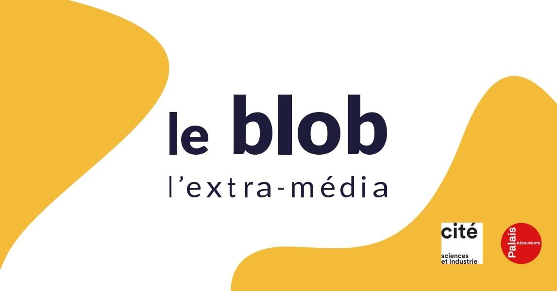 le blob, l'extra-média